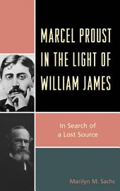 Marcel Proust in the Light of William James: In Search of a Lost Source