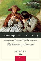Postscript from Pemberley: The Acclaimed Pride and Prejudice Sequel Series The Pemberley Chronicles