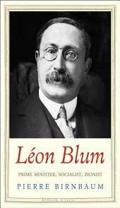 Léon Blum: Prime Minister, Socialist, Zionist