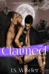 Claimed: Claimed By The Alpha & The Vampire : Part III