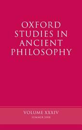 Oxford Studies in Ancient Philosophy : Volume XXXIV: Volume 34