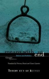 Means Without End: Notes on Politics