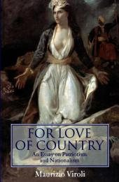 For Love of Country : An Essay On Patriotism and Nationalism: An Essay On Patriotism and Nationalism