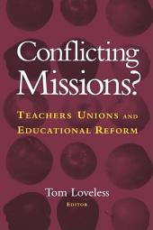 Conflicting Missions?: Teachers Unions and Educational Reform