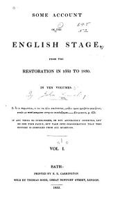 Some Account of the English Stage: From the Restoration in 1660 to 1830. In Ten Volumes, Volume 1