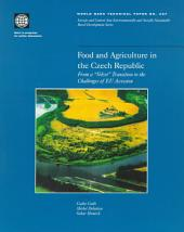 """Food and Agriculture in the Czech Republic: From a """"Velvet"""" Transition to the Challenges of EU Accession, Volumes 23-437"""