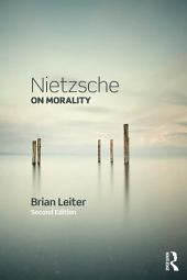 Nietzsche on Morality: Edition 2