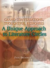 Grand Conversations, Thoughtful Responses: A Unique Approach to Literature Circles