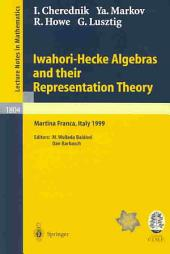 Iwahori-Hecke Algebras and Their Representation Theory: Lectures Given at the CIME Summer School Held in Martina Franca, Italy, June 28 - July 6, 1999