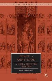 Power and Sainthood: The Case of Birgitta of Sweden