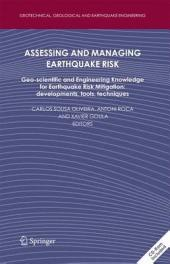 Assessing and Managing Earthquake Risk: Geo-scientific and Engineering Knowledge for Earthquake Risk Mitigation: developments, tools, techniques