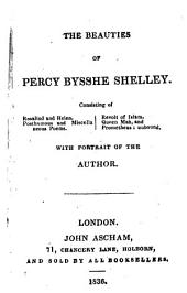 The Beauties of Percy Bysshe Shelley, Etc