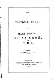The poetical works of Mary Howitt, Eliza Cook, and L. E. L.