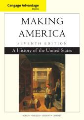 Cengage Advantage Books: Making America: A History of the United States