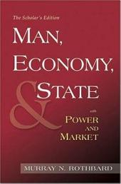 Man, Economy, and State with Power and Market, Scholar's Edition