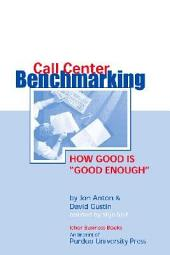 "Call Center Benchmarking: How Good is ""good Enough"""