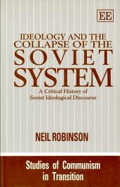 Ideology and the Collapse of the Soviet System: A Critical History of Soviet Ideological Discourse