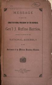Message in which the Constitutional President of the Republic, Gen'l J. Rufino Barrios, Renders an Account to the National Assembly of the Settlement of the Mexican Boundary Question