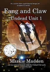 Fang and Claw: Book 1 of The Undead Unit Series