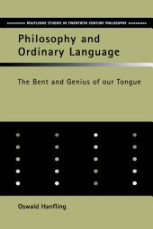 Philosophy and Ordinary Language: The Bent and Genius of our Tongue, Edition 2
