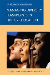 Managing Diversity Flashpoints in Higher Education