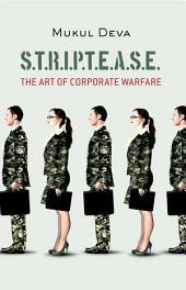 S.T.R.I.P.T.E.A.S.E: The Art of Corporate Warfare
