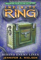 Infinity Ring Book 6: Behind Enemy Lines