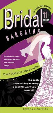 Bridal Bargains: 11th Edition. American's #1 Best-Selling Wedding Book: Secrets To Planning A Fantastic Wedding on a Realistic Budget