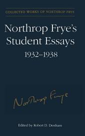 Northrop Frye's Student Essays, 1932-1938