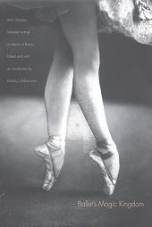Ballet's Magic Kingdom: Selected Writings on Dance in Russia, 1911-1925