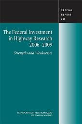 The Federal Investment in Highway Research, 2006-2009:: Strengths and Weaknesses - Special Report 295