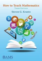 How to Teach Mathematics: Third Edition