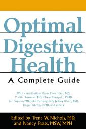 Optimal Digestive Health: A Complete Guide, Edition 2