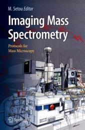 Imaging Mass Spectrometry: Protocols for Mass Microscopy