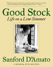 Good Stock: Life on a Low Simmer