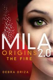 MILA 2.0: Origins: The Fire