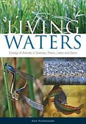 Living Waters: Ecology of Animals in Swamps, Rivers, Lakes and Dams
