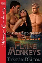 Flying Monkeys [Drunk Monkeys 6]