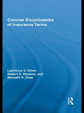 Concise Encyclopedia of Insurance