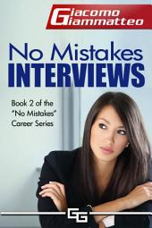 No Mistakes Interviews: How To Get The Job You Want