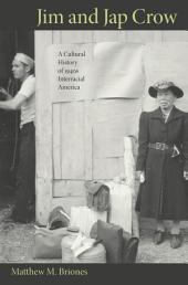 Jim and Jap Crow: A Cultural History of 1940s Interracial America