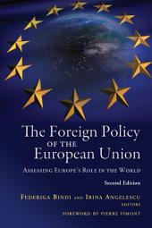 The Foreign Policy of the European Union: Assessing Europe's Role in the World, Edition 2
