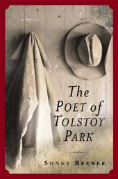 The Poet of Tolstoy Park: A Novel