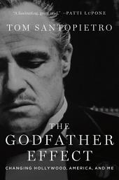 The Godfather Effect: Changing Hollywood, America, and Me