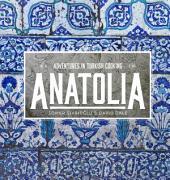 Anatolia: Adventures in Turkish Cooking