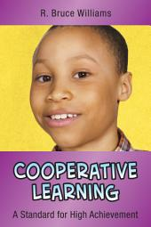 Cooperative Learning: A Standard for High Achievement
