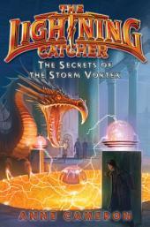 The Lightning Catcher: The Secrets of the Storm Vortex