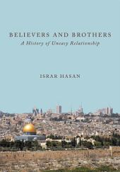 Believers and Brothers: A History of Uneasy Relationship