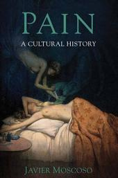 Pain: A Cultural History