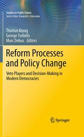 Reform Processes and Policy Change: Veto Players and Decision-Making in Modern Democracies
